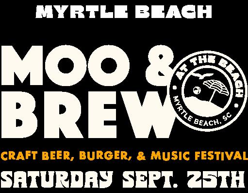 Myrtle beach Moo & Brew Saturday September 25th